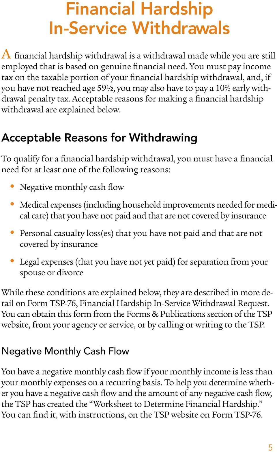 Acceptable reasons for making a financial hardship withdrawal are explained below.
