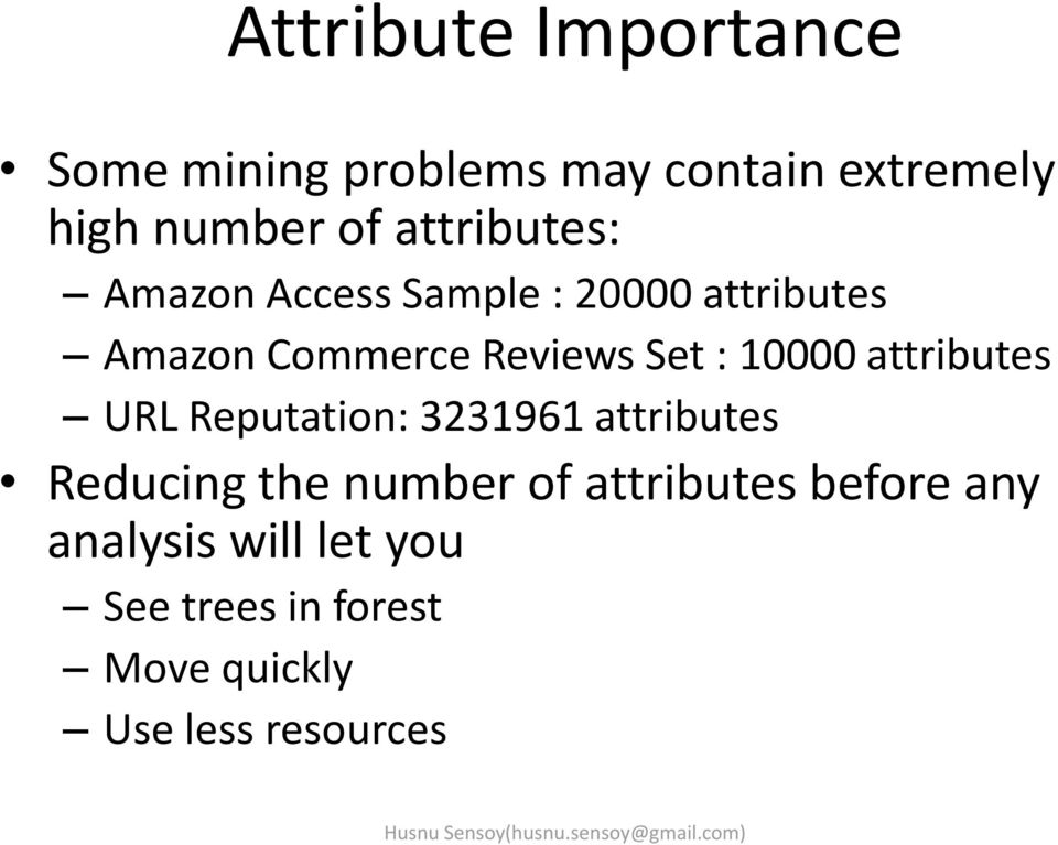 10000 attributes URL Reputation: 3231961 attributes Reducing the number of