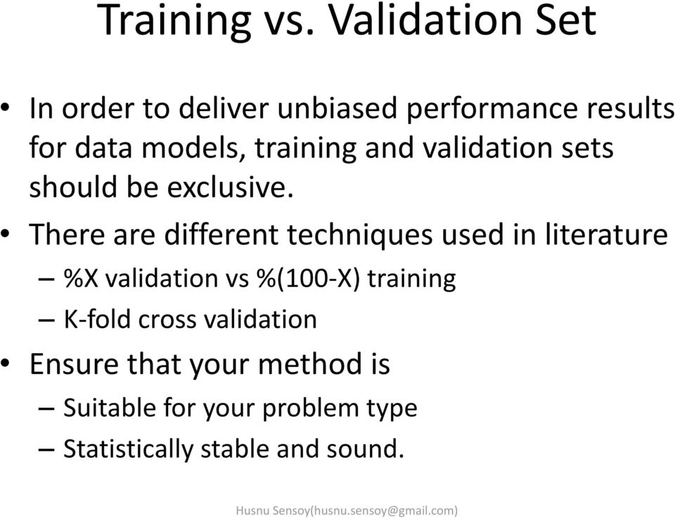 training and validation sets should be exclusive.