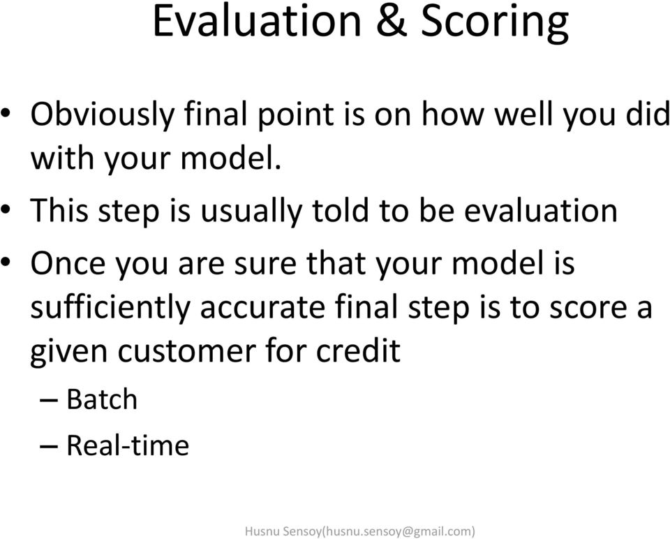 This step is usually told to be evaluation Once you are sure