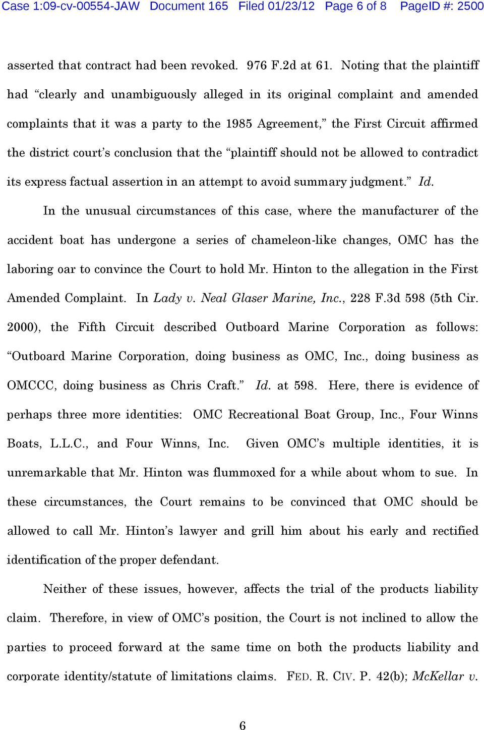 court s conclusion that the plaintiff should not be allowed to contradict its express factual assertion in an attempt to avoid summary judgment. Id.