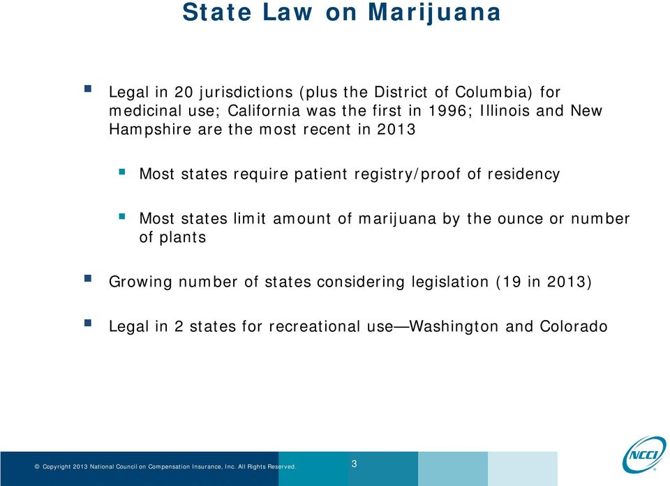registry/proof of residency Most states limit amount of marijuana by the ounce or number of plants Growing