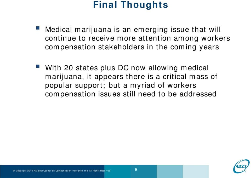 states plus DC now allowing medical marijuana, it appears there is a critical mass of