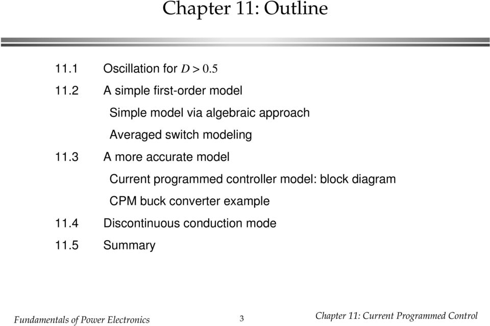 3 A more accurate model Current programmed controller model: block diagram CPM buck