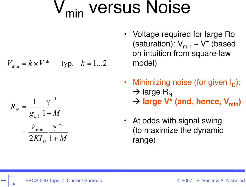 Minimizing noise (for given I D ): large R N large V* (and,
