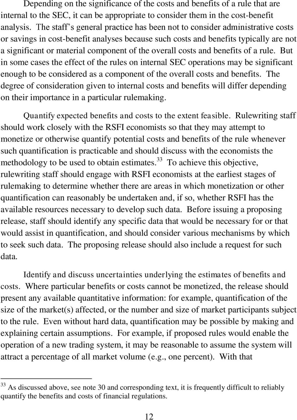 the overall costs and benefits of a rule.