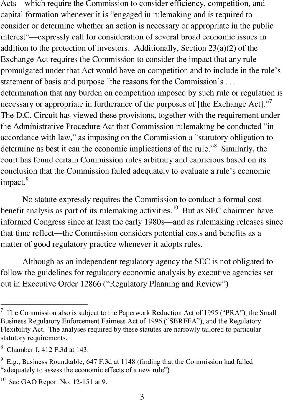 Additionally, Section 23(a)(2) of the Exchange Act requires the Commission to consider the impact that any rule promulgated under that Act would have on competition and to include in the rule s