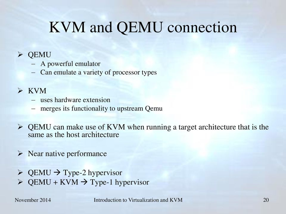 a target architecture that is the same as the host architecture Near native performance QEMU