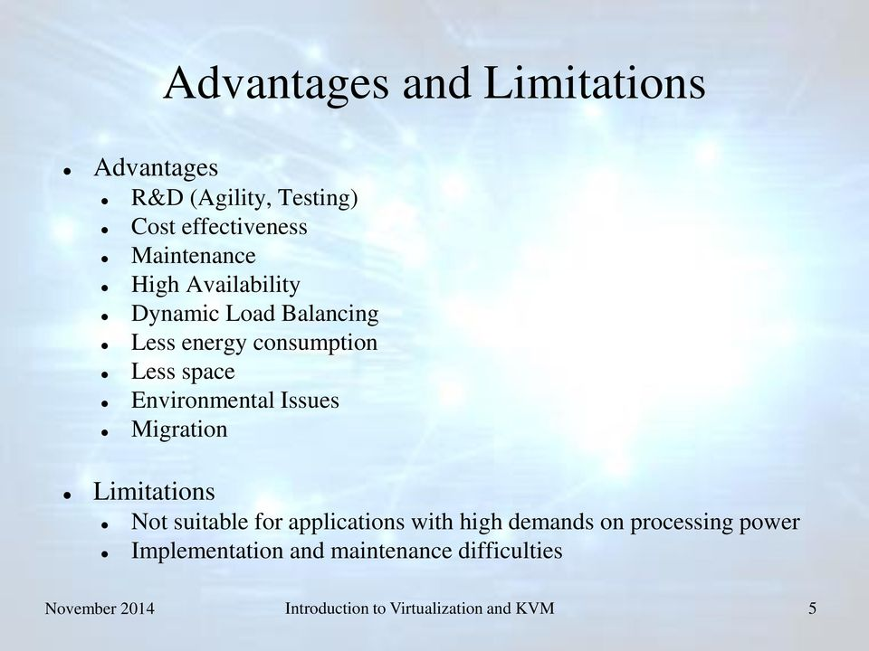 Issues Migration Limitations Not suitable for applications with high demands on processing