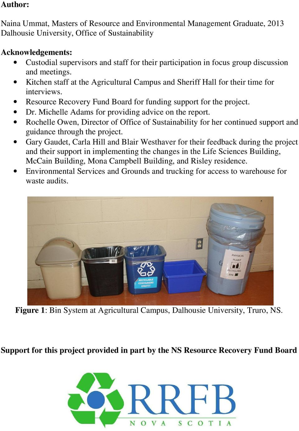 Resource Recovery Fund Board for funding support for the project. Dr. Michelle Adams for providing advice on the report.