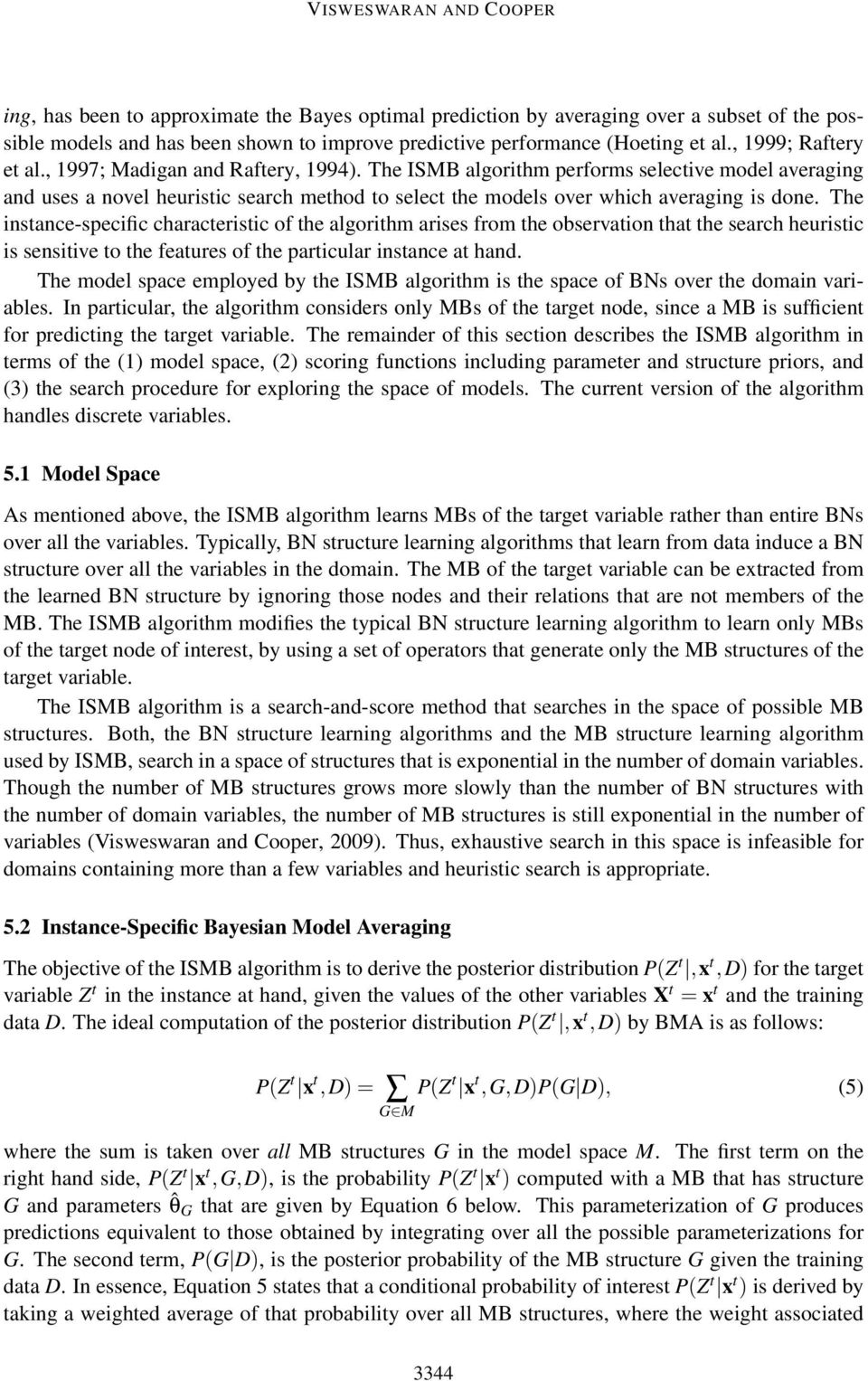 The ISMB algorithm performs selective model averaging and uses a novel heuristic search method to select the models over which averaging is done.