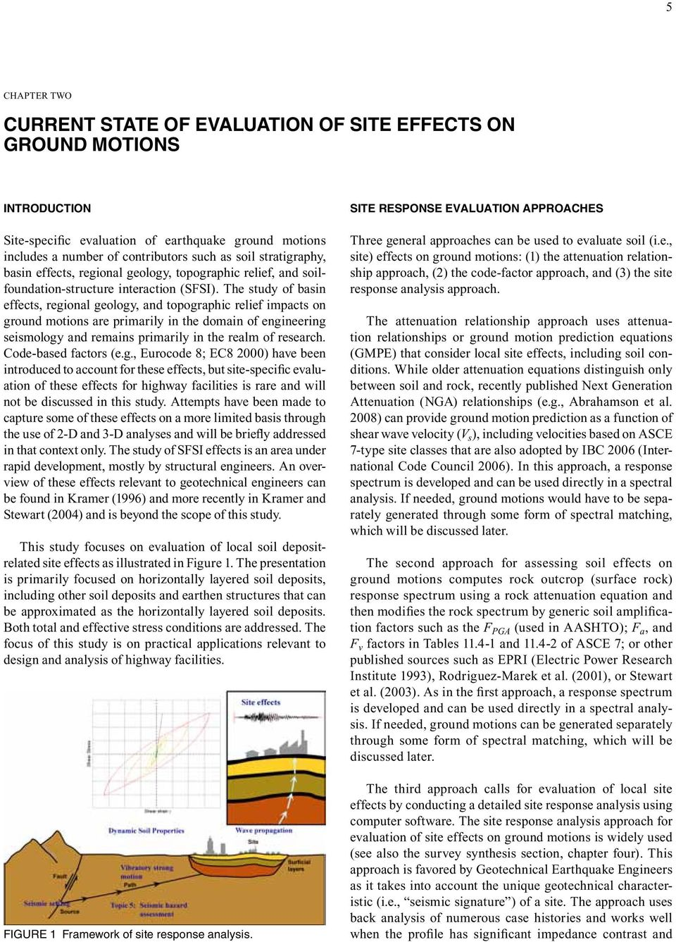 The study of basin effects, regional geology, and topographic relief impacts on ground motions are primarily in the domain of engineering seismology and remains primarily in the realm of research.