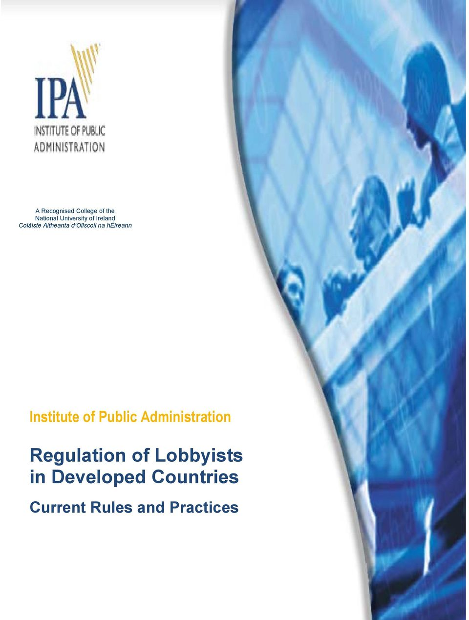 Regulation of Lobbyists in Developed Countries Current Rules and