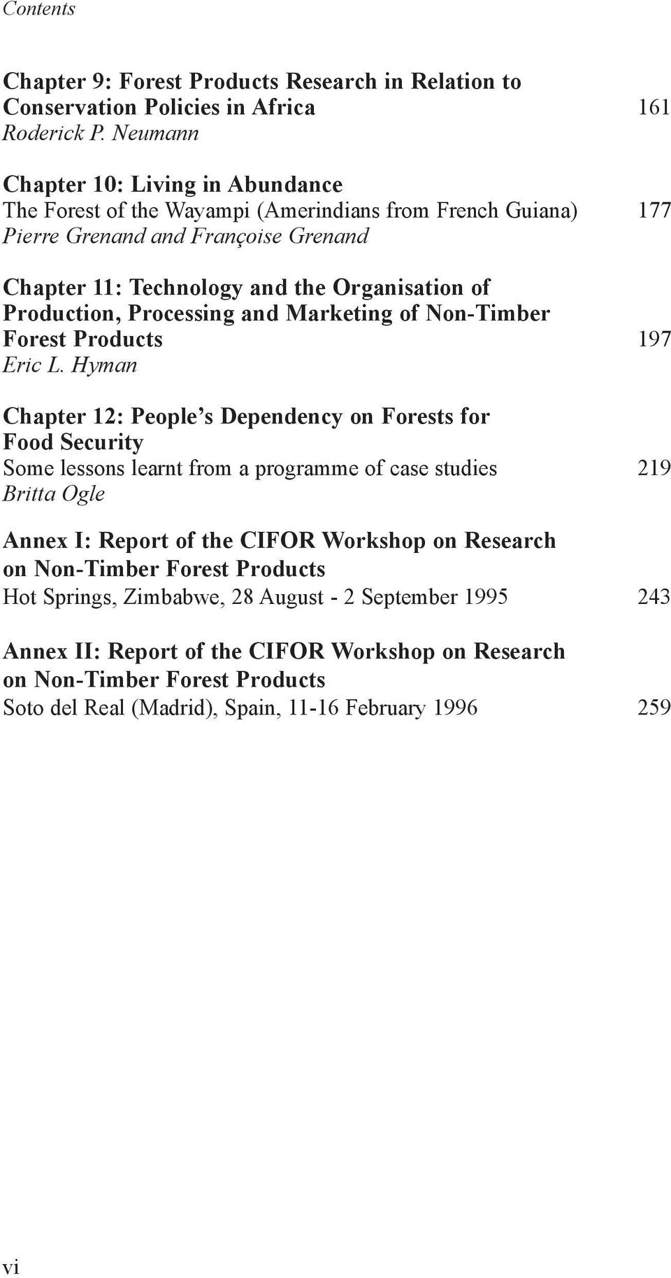 Production, Processing and Marketing of Non-Timber Forest Products 197 Eric L.