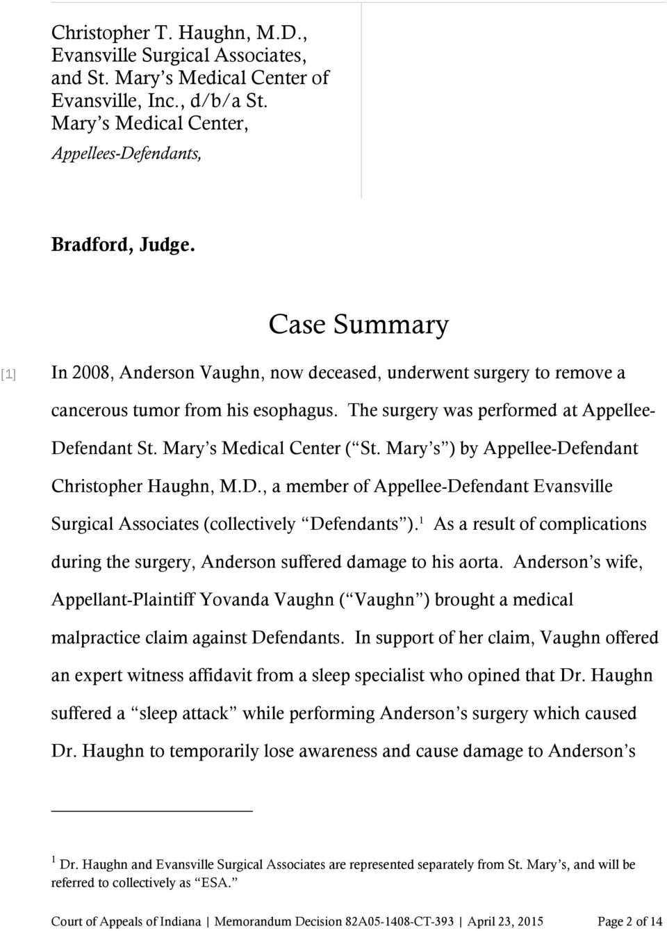 Mary s Medical Center ( St. Mary s ) by Appellee-Defendant Christopher Haughn, M.D., a member of Appellee-Defendant Evansville Surgical Associates (collectively Defendants ).