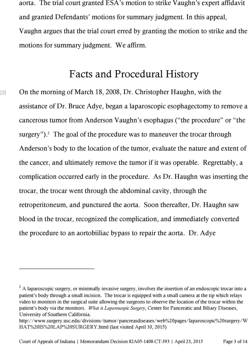 Facts and Procedural History [2] On the morning of March 18, 2008, Dr. Christopher Haughn, with the assistance of Dr.