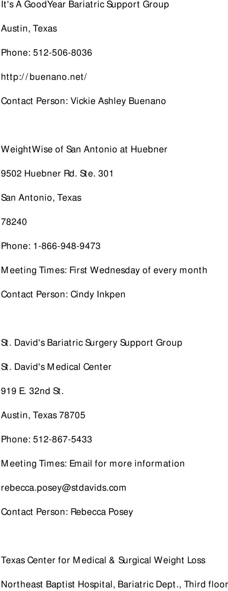 301 San Antonio, Texas 78240 Phone: 1-866-948-9473 Meeting Times: First Wednesday of every month Contact Person: Cindy Inkpen St.