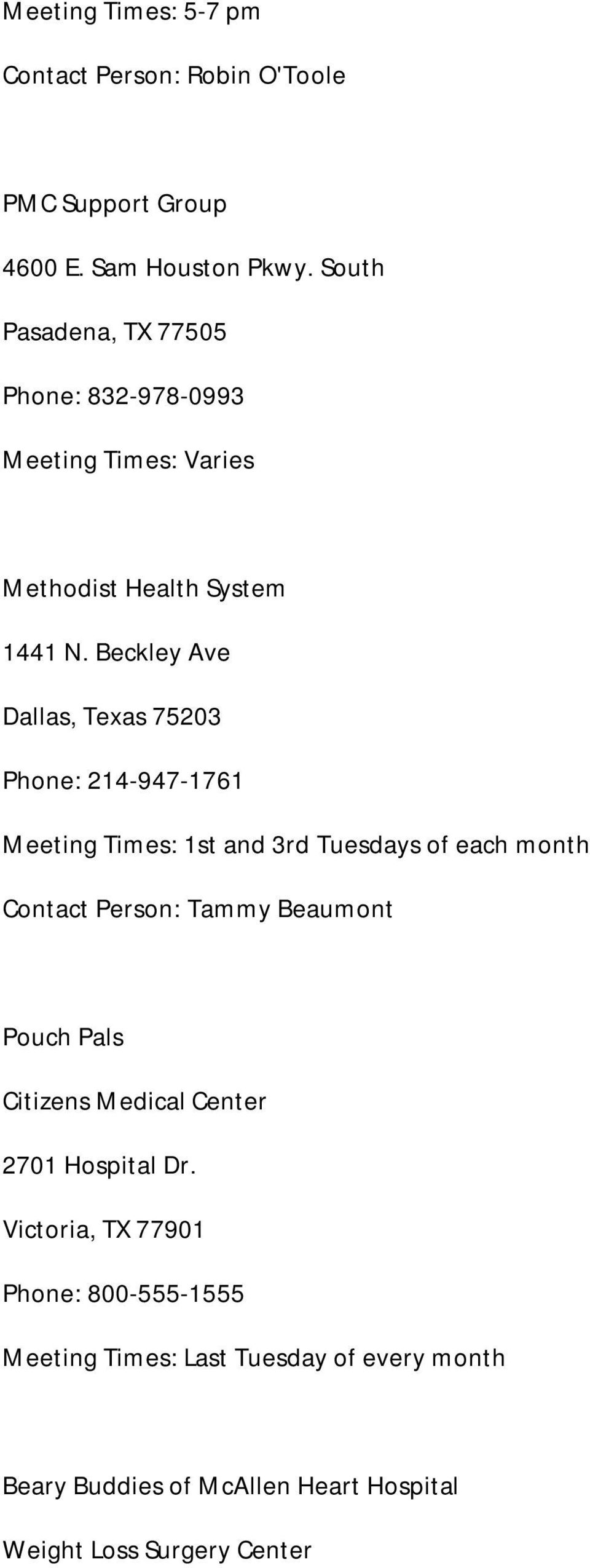 Beckley Ave Dallas, Texas 75203 Phone: 214-947-1761 Meeting Times: 1st and 3rd Tuesdays of each month Contact Person: Tammy Beaumont
