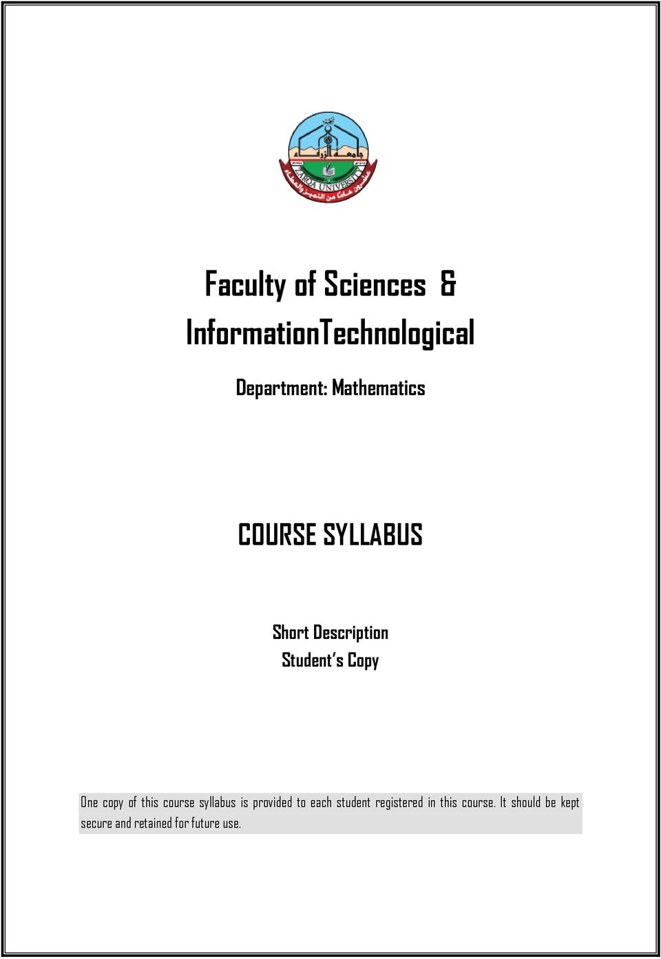 copy of this course syllabus is provided to each student