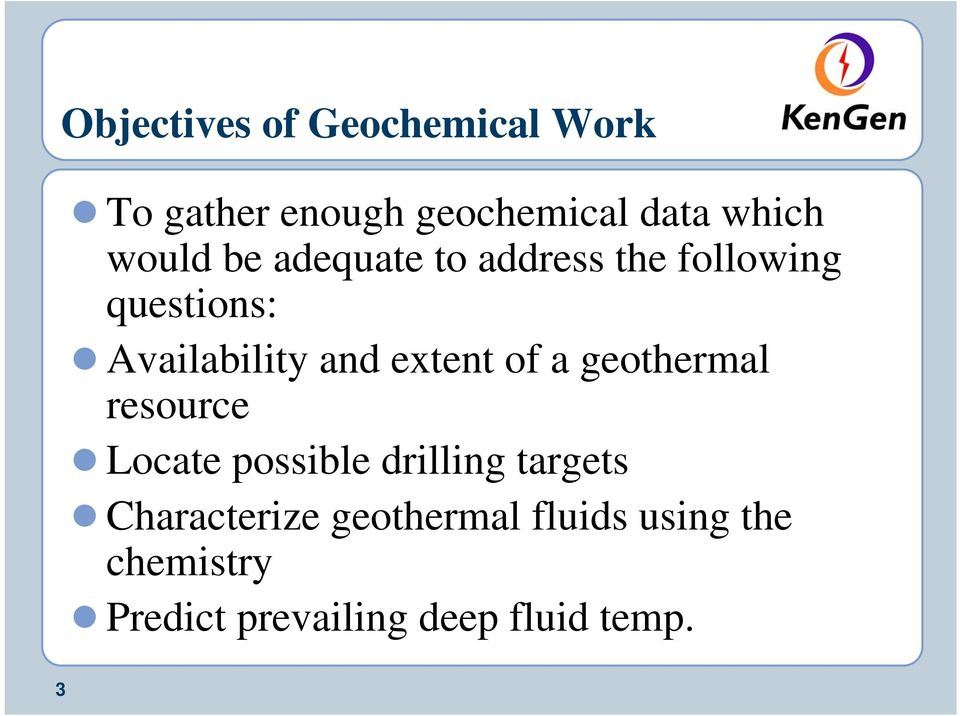 extent of a geothermal resource Locate possible drilling targets
