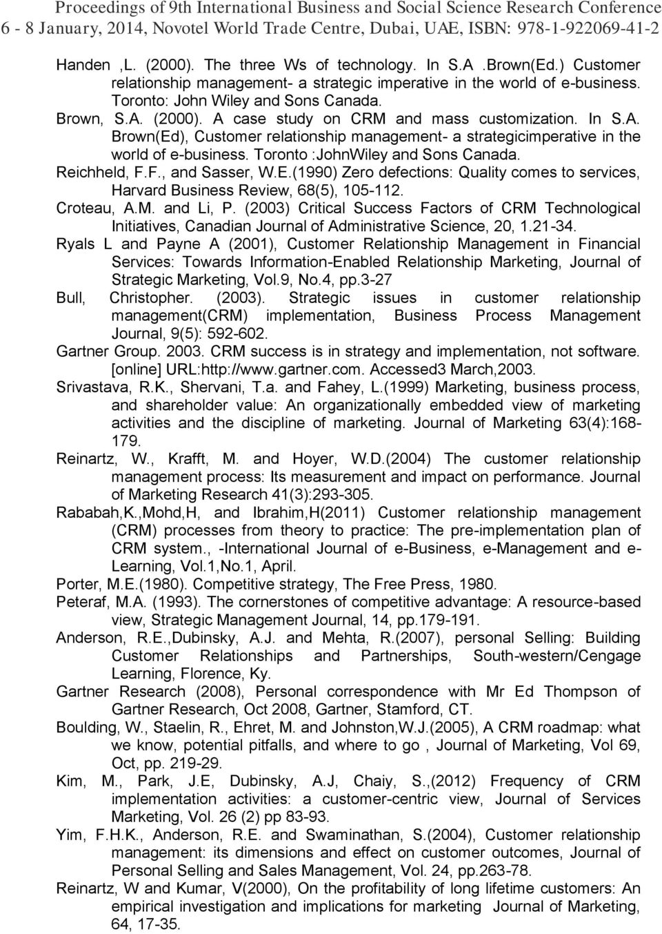 Croteau, A.M. and Li, P. (2003) Critical Success Factors of CRM Technological Initiatives, Canadian Journal of Administrative Science, 20, 1.21-34.