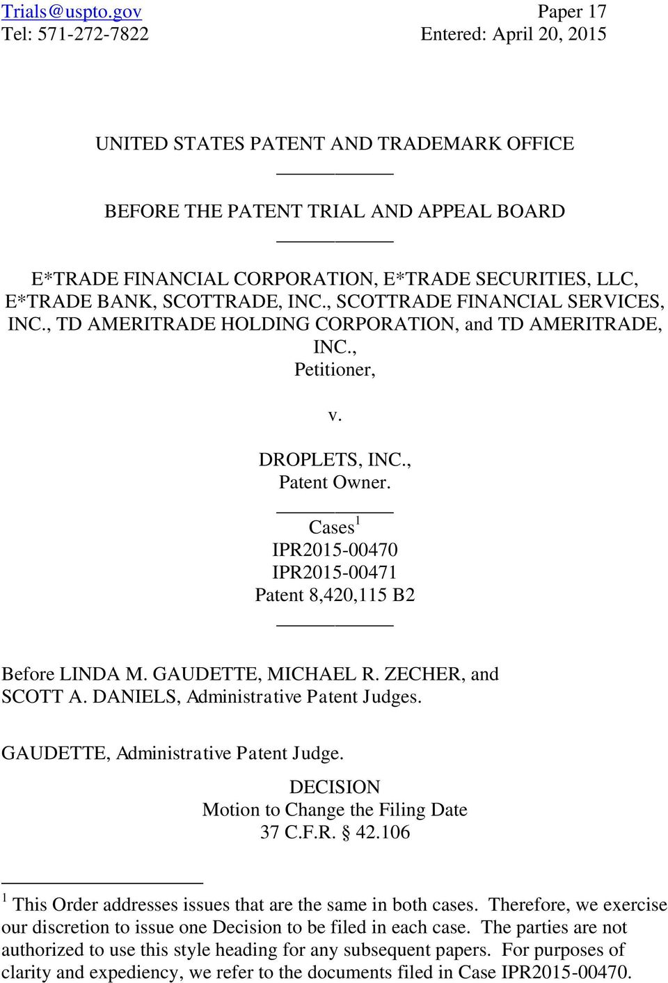 E*TRADE BANK, SCOTTRADE, INC., SCOTTRADE FINANCIAL SERVICES, INC., TD AMERITRADE HOLDING CORPORATION, and TD AMERITRADE, INC., Petitioner, v. DROPLETS, INC., Patent Owner.