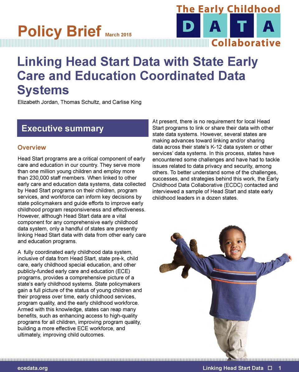 When linked to other early care and education data systems, data collected by Head Start programs on their children, program services, and workforce can inform key decisions by state policymakers and