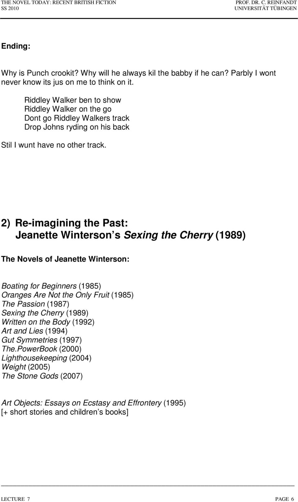 2) Re-imagining the Past: Jeanette Winterson s Sexing the Cherry (1989) The Novels of Jeanette Winterson: Boating for Beginners (1985) Oranges Are Not the Only Fruit (1985) The Passion