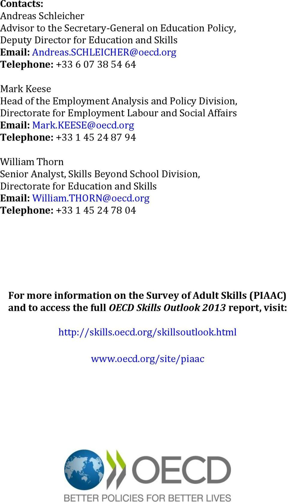 org Telephone: +33 1 45 24 87 94 William Thorn Senior Analyst, Skills Beyond School Division, Directorate for Education and Skills Email: William.THORN@oecd.