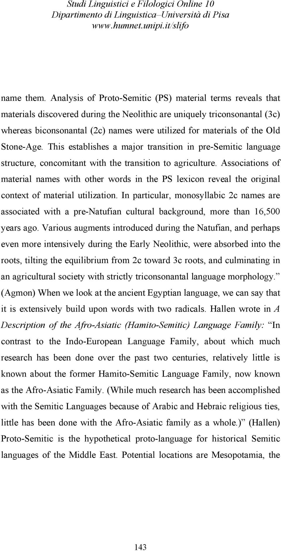 the Old Stone-Age. This establishes a major transition in pre-semitic language structure, concomitant with the transition to agriculture.