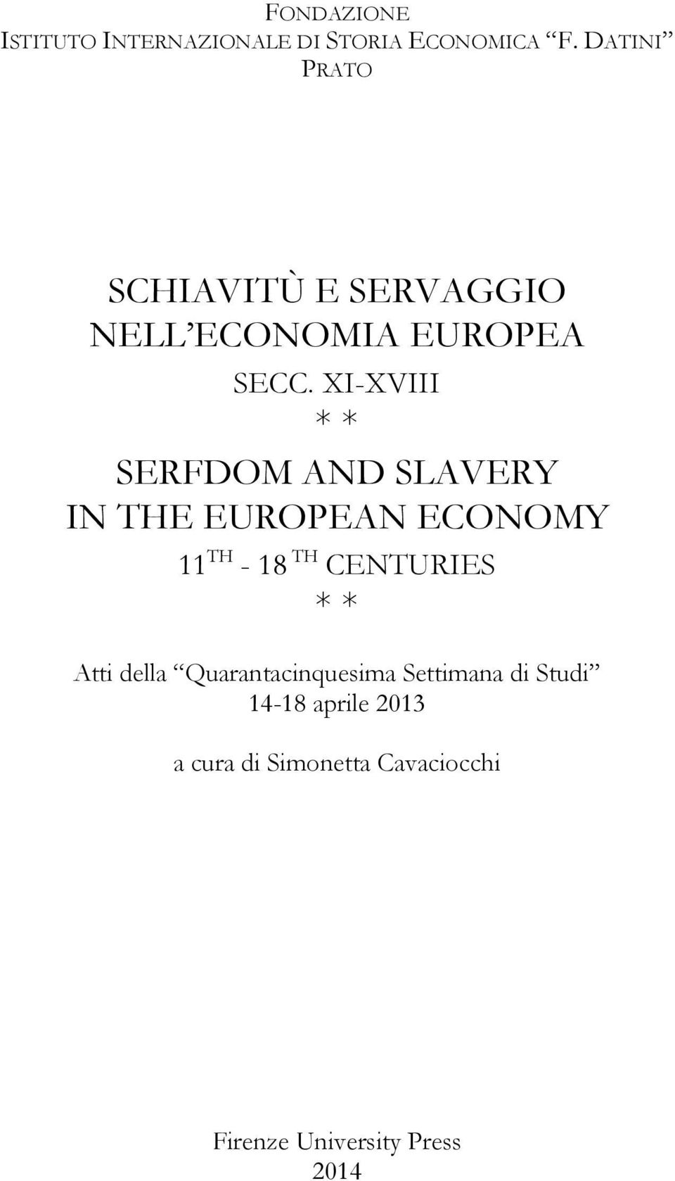 XI-XVIII * * SERFDOM AND SLAVERY IN THE EUROPEAN ECONOMY 11 TH - 18 TH CENTURIES *