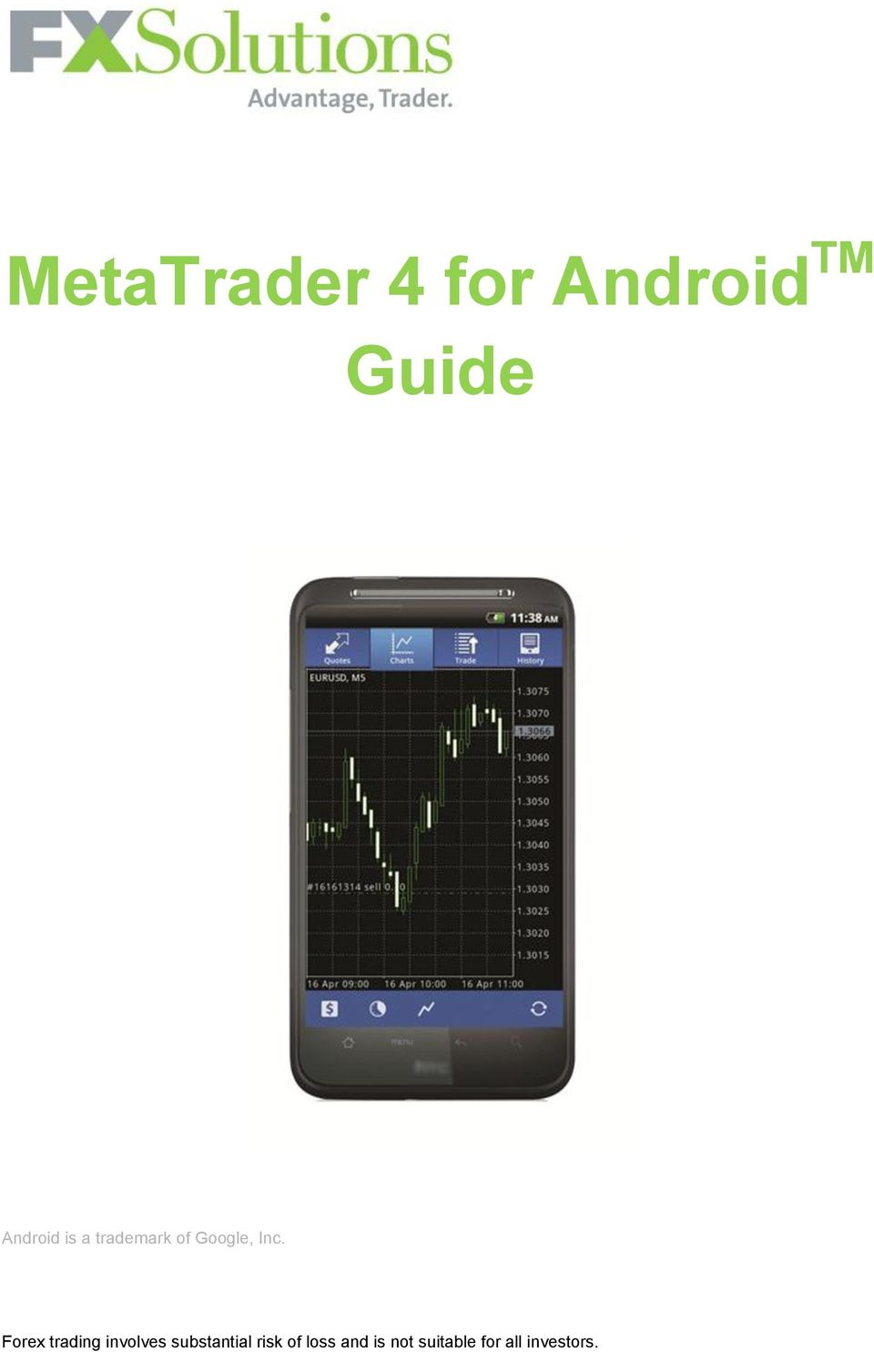 2 Logging in Upon downloading and installing MetaTrader 4 for Android TM  from Google Play, you will see the Metatrader 4 icon appear on your screen.