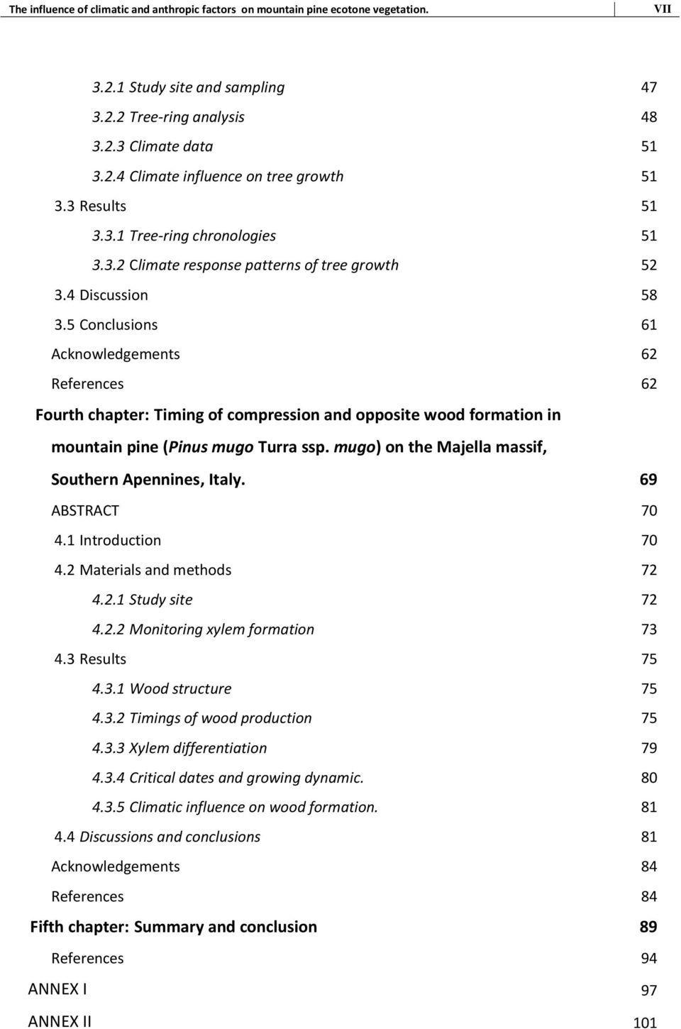 5 Conclusions 61 Acknowledgements 62 References 62 Fourth chapter: Timing of compression and opposite wood formation in mountain pine (Pinus mugo Turra ssp.