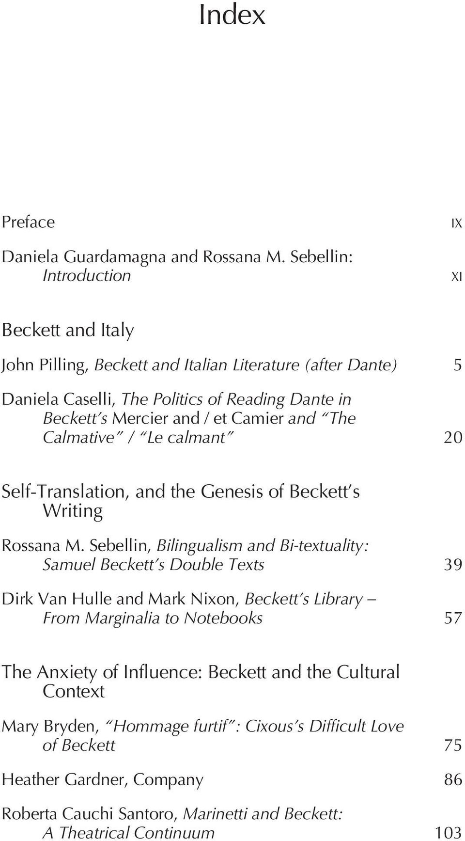 et Camier and The Calmative / Le calmant 20 Self-Translation, and the Genesis of Beckett s Writing Rossana M.