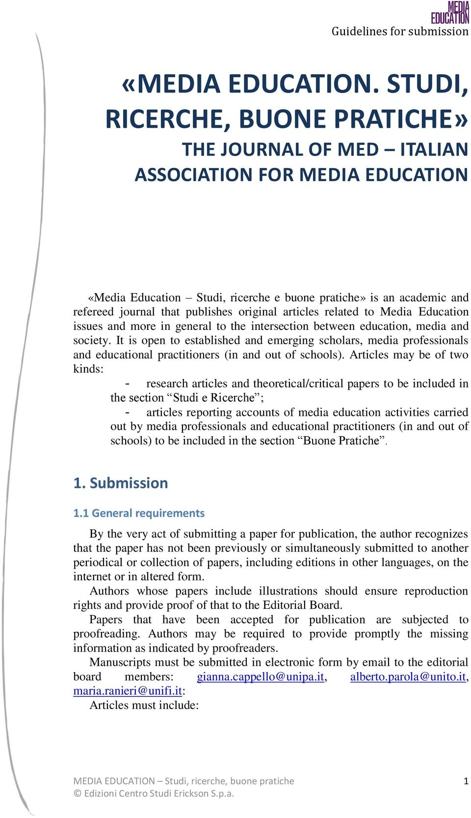 original articles related to Media Education issues and more in general to the intersection between education, media and society.