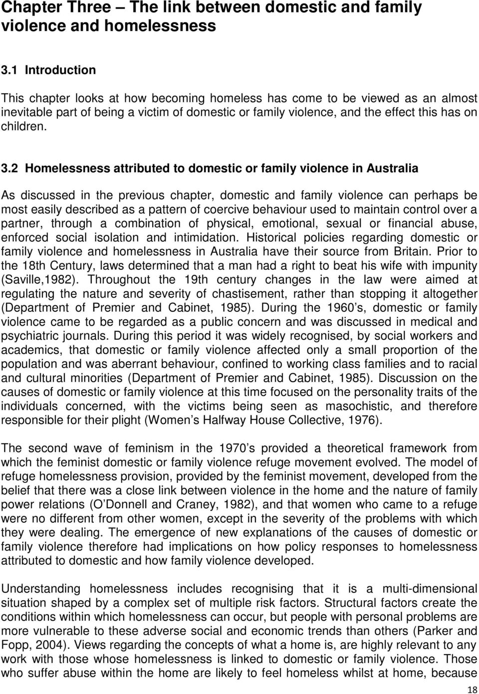 2 Homelessness attributed to domestic or family violence in Australia As discussed in the previous chapter, domestic and family violence can perhaps be most easily described as a pattern of coercive