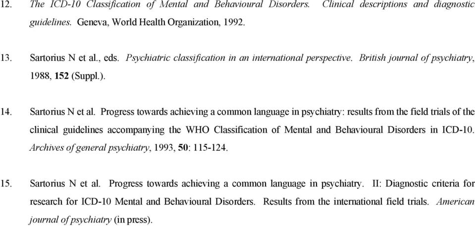 Progress towards achieving a common language in psychiatry: results from the field trials of the clinical guidelines accompanying the WHO Classification of Mental and Behavioural Disorders in ICD-10.
