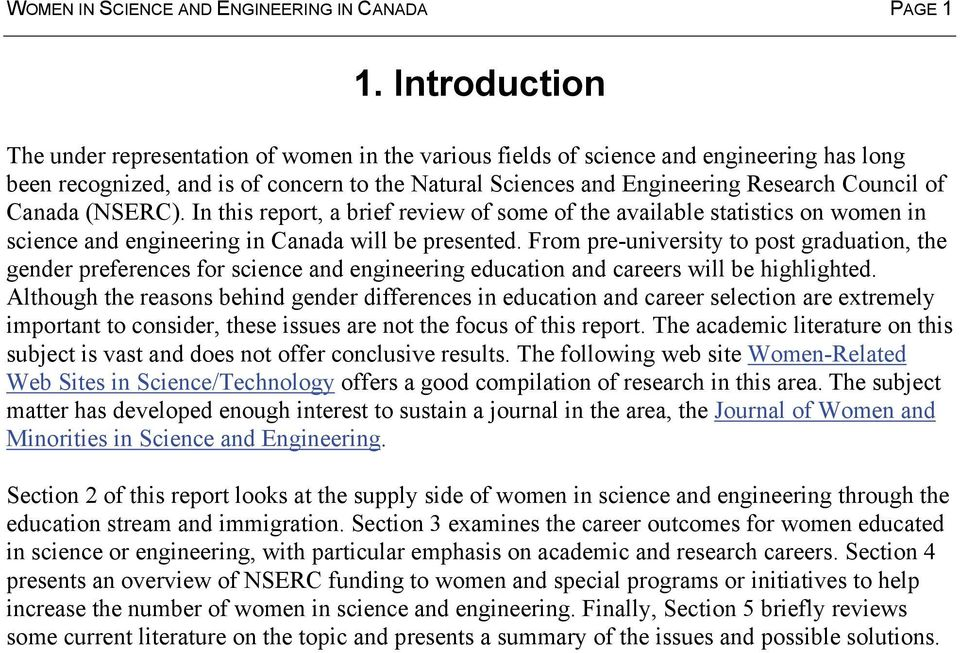 Canada (NSERC). In this report, a brief review of some of the available statistics on women in science and engineering in Canada will be presented.
