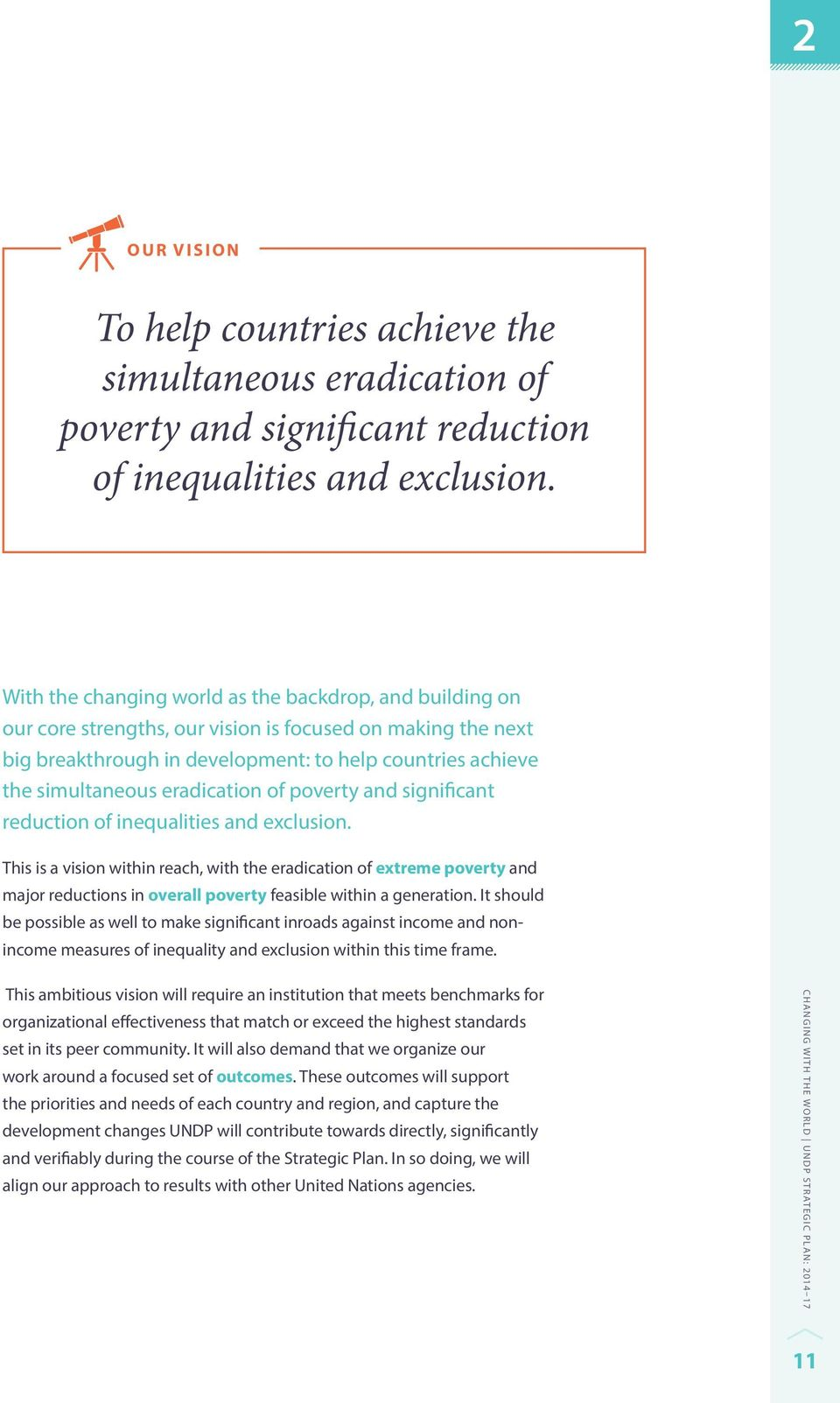 eradication of poverty and significant reduction of inequalities and exclusion.