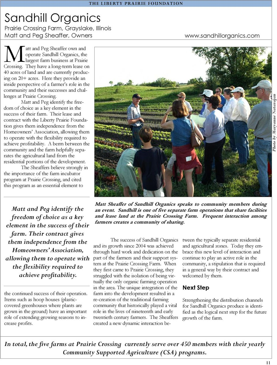 Here they provide an inside perspective of a farmer s role in the community and their successes and challenges at Prairie Crossing.