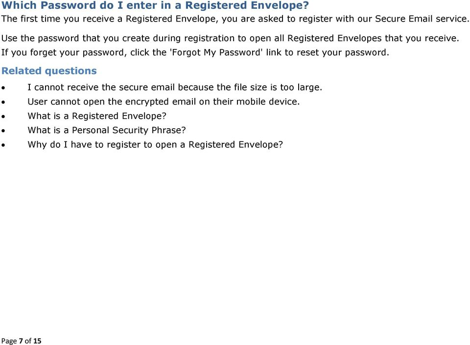 Use the password that you create during registration to open all Registered Envelopes that