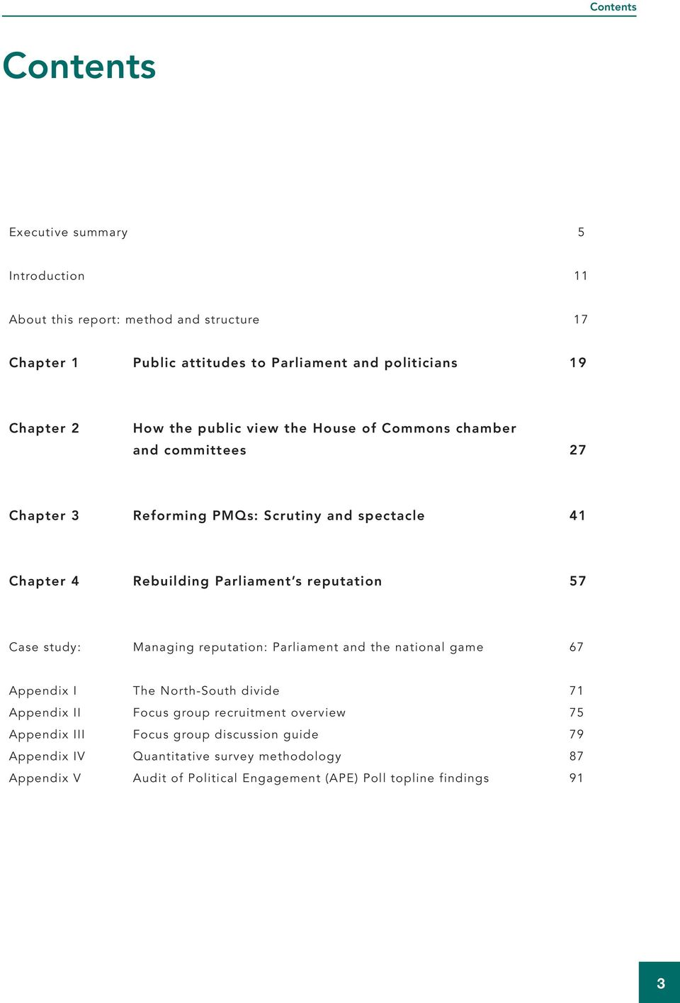 reputation 57 Case study: Managing reputation: Parliament and the national game 67 Appendix I The North-South divide 71 Appendix II Focus group recruitment