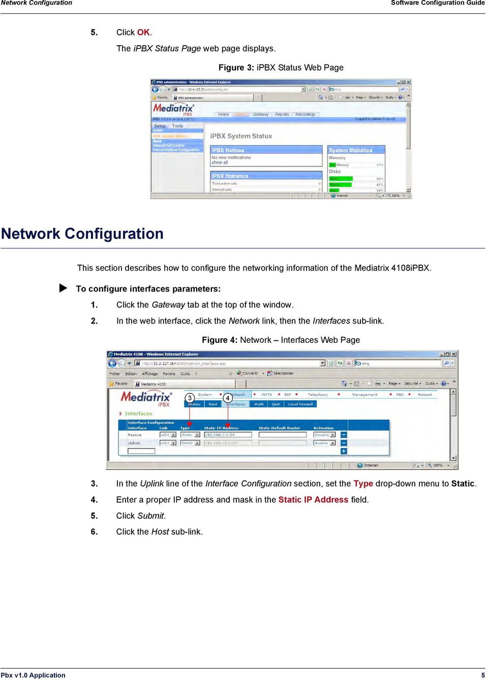 To configure interfaces parameters: 1. Click the Gateway tab at the top of the window. 2. In the web interface, click the Network link, then the Interfaces sub-link.