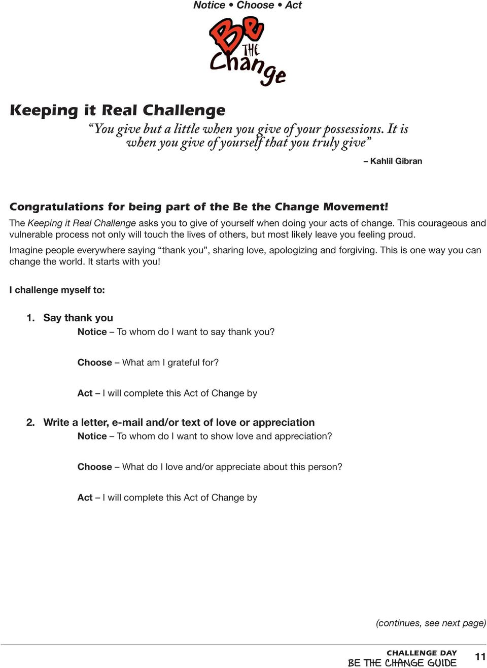 The Keeping it Real Challenge asks you to give of yourself when doing your acts of change.