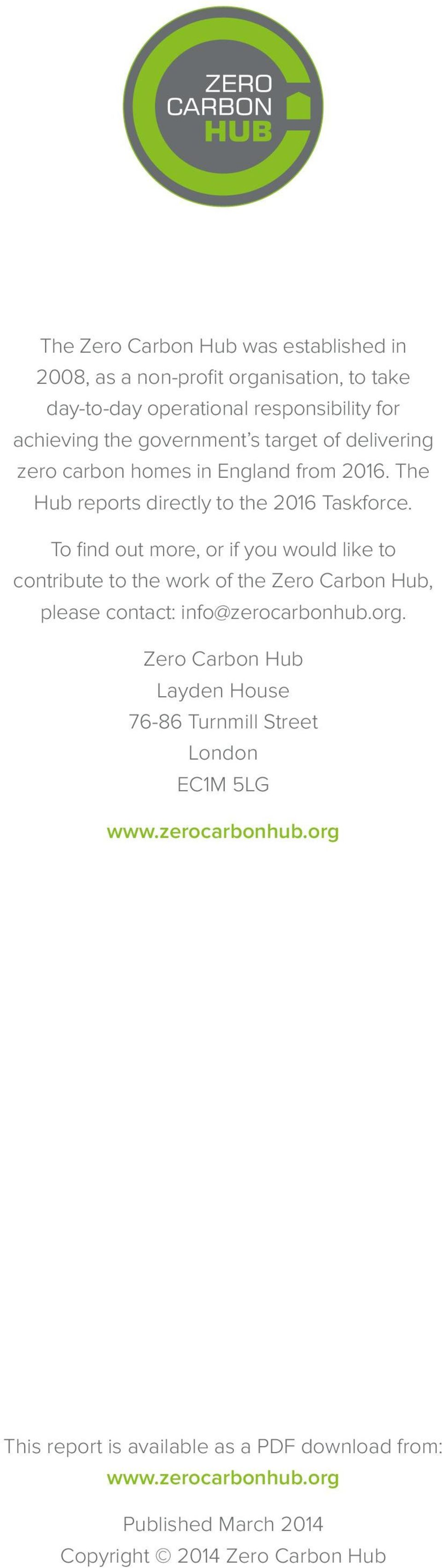 To find out more, or if you would like to contribute to the work of the Zero Carbon Hub, please contact: info@zerocarbonhub.org.