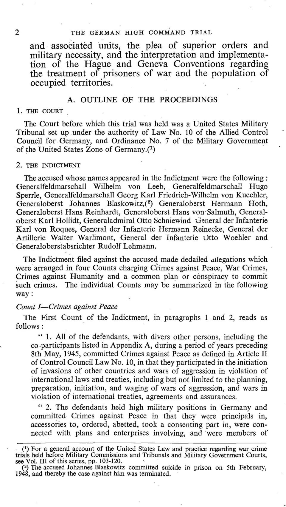 OUTLINE OF THE PROCEEDINGS The Court before which this trial was held was a United States Military Tribunal set up under the authority of Law No.