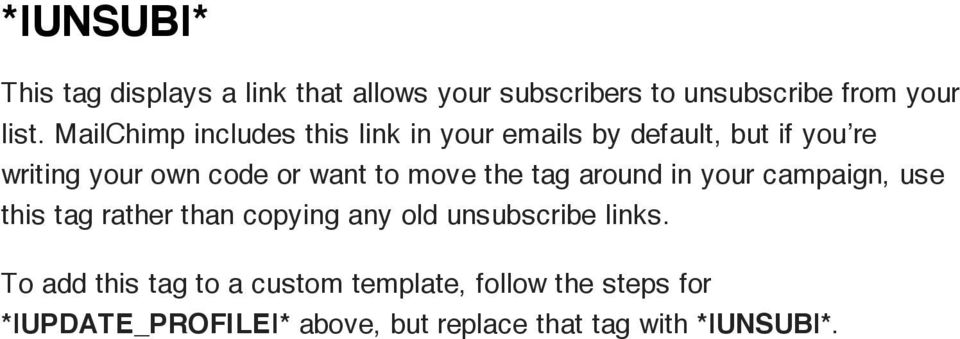 move the tag around in your campaign, use this tag rather than copying any old unsubscribe links.