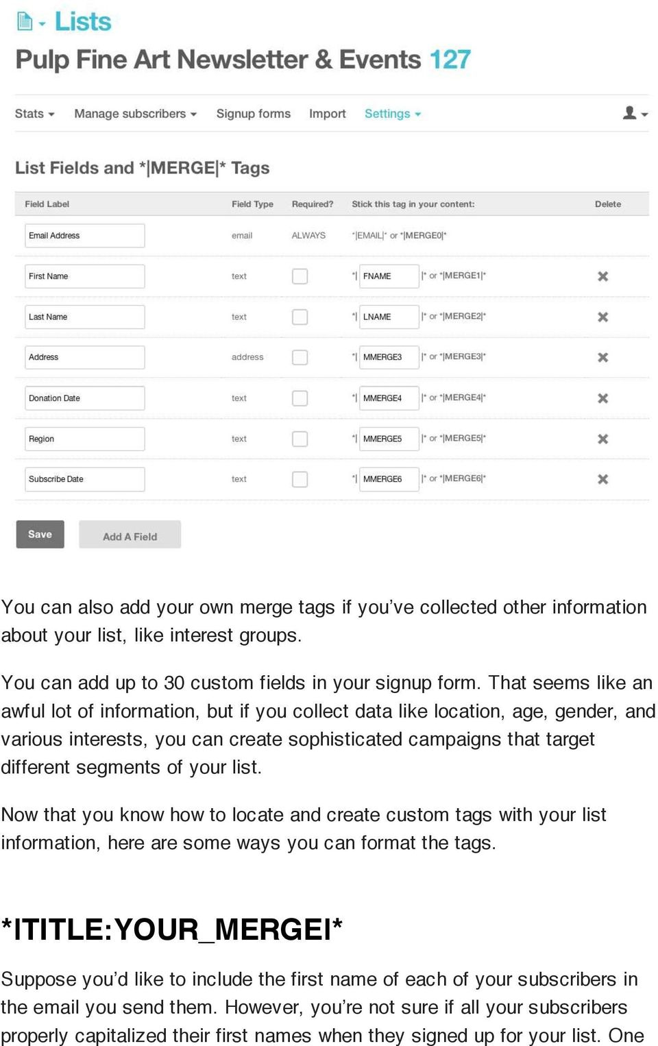segments of your list. Now that you know how to locate and create custom tags with your list information, here are some ways you can format the tags.