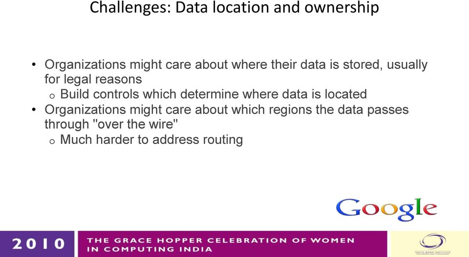 which determine where data is located Organizations might care about which