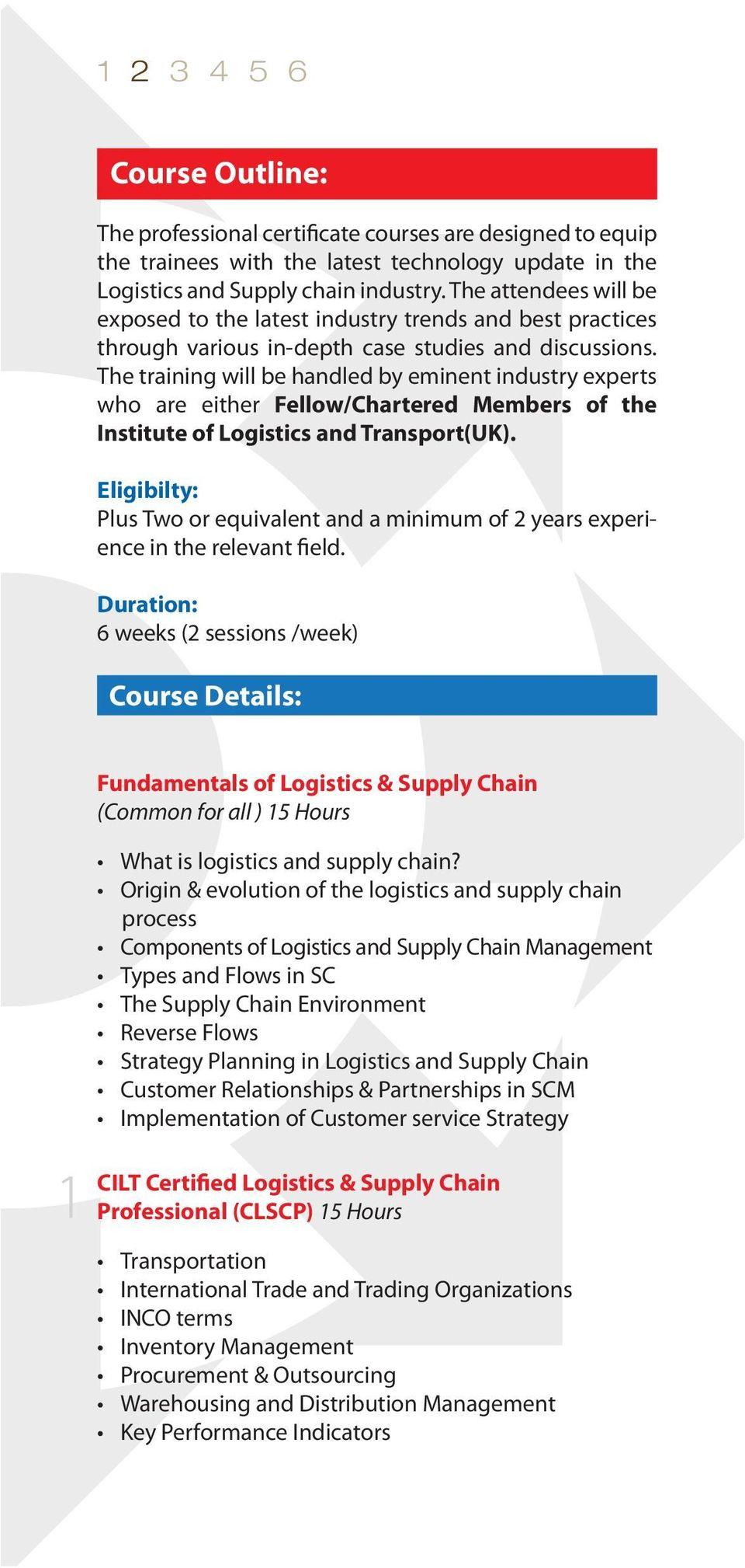 The training will be handled by eminent industry experts who are either Fellow/Chartered Members of the Institute of Logistics and Transport(UK).